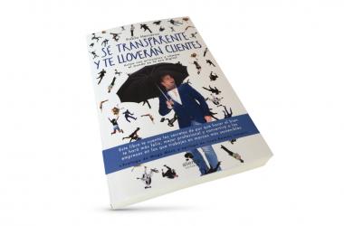 Sé transparente y te lloverán clientes: mi nuevo libro