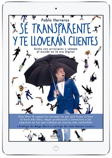 Portada ebook Sé transparente y te lloverán clientes, libro de Pablo Herreros (Alienta, 2018)